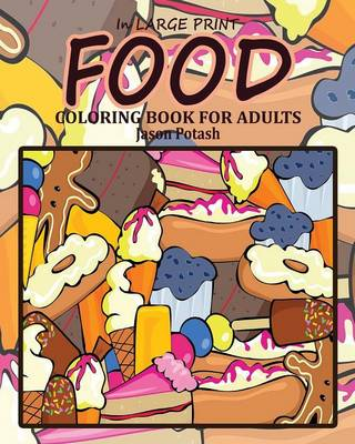 Food Coloring Book for Adults ( in Large Print )
