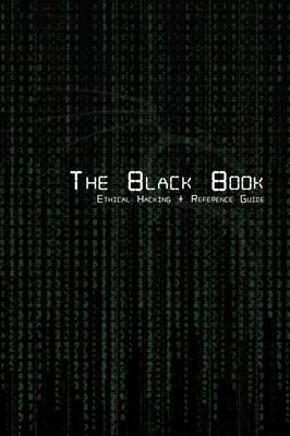 The Black Book Ethical Hacking + Reference Book