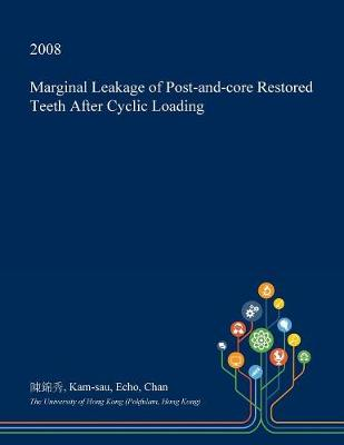 Marginal Leakage of Post-And-Core Restored Teeth After Cyclic Loading