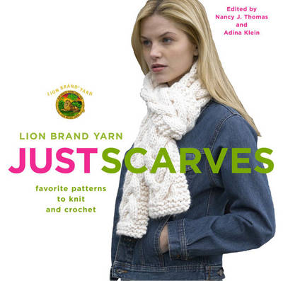 Lion Brand Yarn: Just Scarves - Favourite Patterns to Knit and Crochet