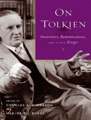 On Tolkien: Interviews, Reminiscences, and Other Essays