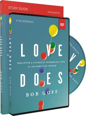 Love Does Study Guide with DVD: Discover a Secretly Incredible Life in an Ordinary World