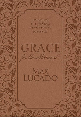 Grace for the Moment: Morning and Evening Devotional Journal