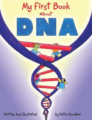 My First Book about DNA
