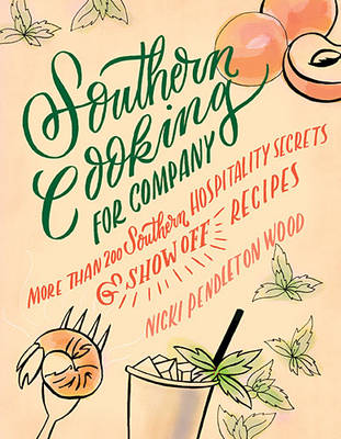 Southern Cooking for Company: More than 200 Southern Hospitality Secrets and Show-Off Recipes