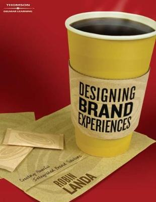 Designing Brand Experience: Creating Powerful Integrated Brand Solutions