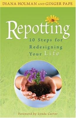 Repotting: 10 Steps For Redesigning Your Life