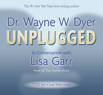Wayne Dyer Unplugged: In Conversation with Lisa Garr
