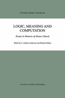 Logic, Meaning and Computation: Essays in Memory of Alonzo Church