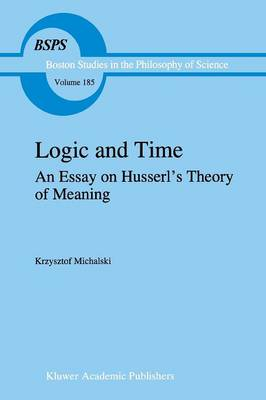 Logic and Time: An Essay on Husserl's Theory of Meaning