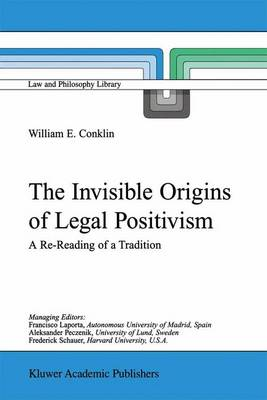 The Invisible Origins of Legal Positivism: A Re-Reading of a Tradition