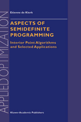 Aspects of Semidefinite Programming: Interior Point Algorithms and Selected Applications