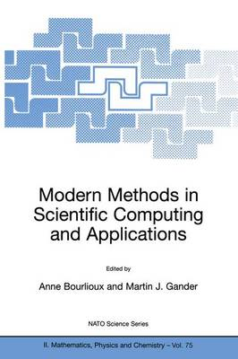 Modern Methods in Scientific Computing and Applications: Proceedings of the NATO Advanced Study Institute and Seminaire De Math Eacute Matiques Superieures on Modern Methods in Scientific Computing and Applications, Montreal, Quebec, Canada, 9-20 July 200
