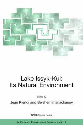 Lake Issyk-Kul: Lake Issyk-Kul: Its Natural Environment Evaluation of the Environmental State and Its Remediation, Held in Cholpon-Ata, Kyrgyz Republic, on 25-28 September 2000