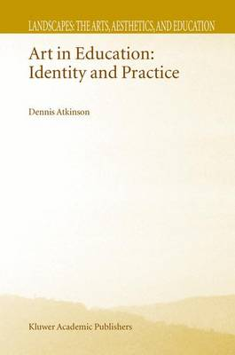 Art in Education: Identity and Practice