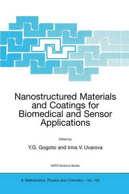 Nanostructured Materials and Coatings for Biomedical and Sensor Applications