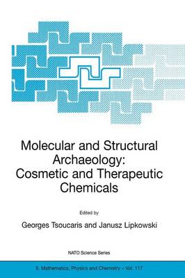 Molecular and Structural Archaeology: Cosmetic and Therapeutic Chemicals