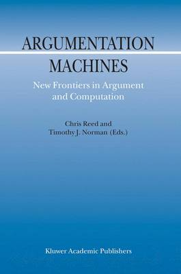 Argumentation Machines: New Frontiers in Argument and Computation