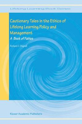 Cautionary Tales in the Ethics of Lifelong Learning Policy and Management: A Book of Fables