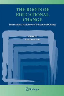 The Roots of Educational Change: International Handbook of Educational Change