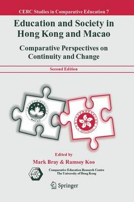 Education and Society in Hong Kong and Macao: Comparative Perspectives on Continuity and Change