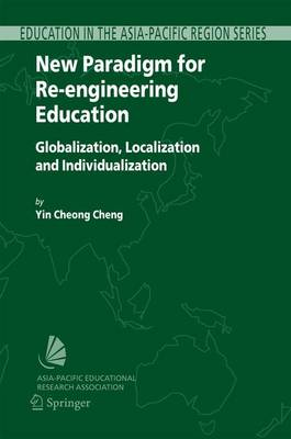 New Paradigm for Re-engineering Education: Globalization, Localization and Individualization