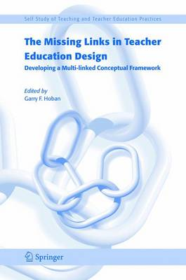 The Missing Links in Teacher Education Design: Developing a Multi-linked Conceptual Framework