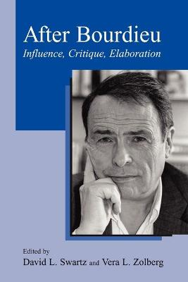 After Bourdieu: Influence, Critique, Elaboration