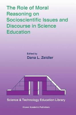 The Role of Moral Reasoning on Socioscientific Issues and Discourse in Science Education