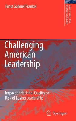 Challenging American Leadership: Impact of National Quality on Risk of Losing Leadership