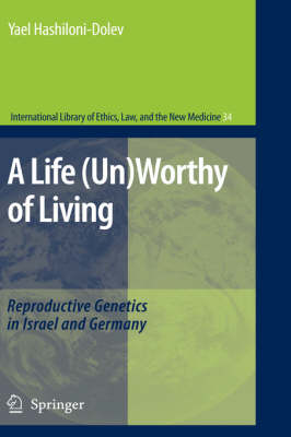 A Life (Un)Worthy of Living: Reproductive Genetics in Israel and Germany
