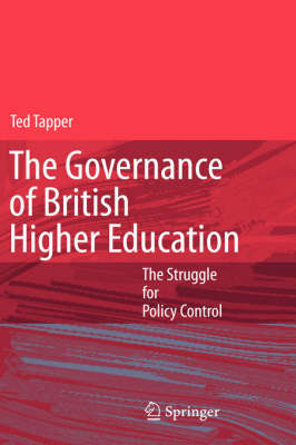 The Governance of British Higher Education: The Struggle for Policy Control