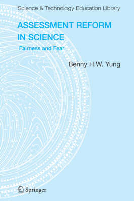Assessment Reform in Science: Fairness and Fear