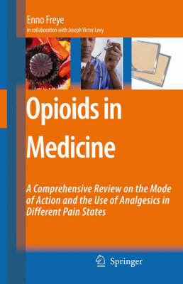 Opioids in Medicine: A Comprehensive Review on the Mode of Action and the Use of Analgesics in Different Clinical Pain States