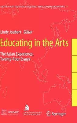Educating in the Arts: The Asian Experience: Twenty-Four Essays