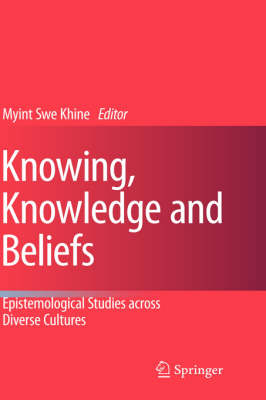 Knowing, Knowledge and Beliefs: Epistemological Studies across Diverse Cultures