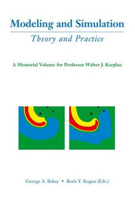 Modeling and Simulation: Theory and Practice: A Memorial Volume for Professor Walter J. Karplus (1927-2001)