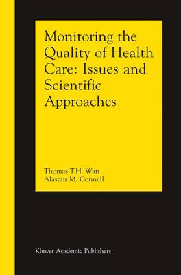 Monitoring the Quality of Health Care: Issues and Scientific Approaches