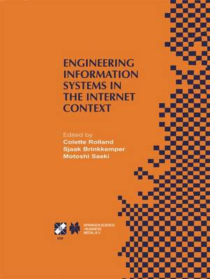 Engineering Information Systems in the Internet Context: IFIP TC8 / WG8.1 Working Conference on Engineering Information Systems in the Internet Context September 25-27, 2002, Kanazawa, Japan