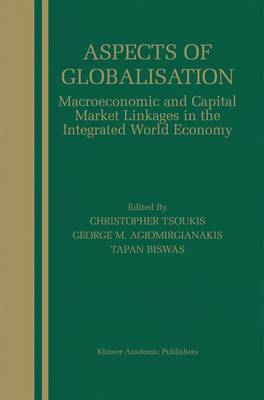 Aspects of Globalisation: Macroeconomic and Capital Market Linkages in the Integrated World Economy