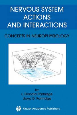 Nervous System Actions and Interactions: Concepts in Neurophysiology