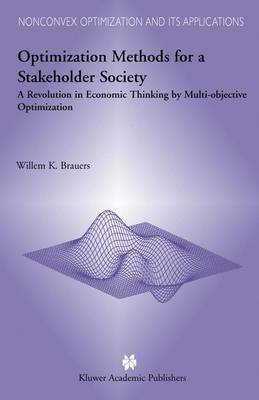 Optimization Methods for a Stakeholder Society: A Revolution in Economic Thinking by Multi-objective Optimization