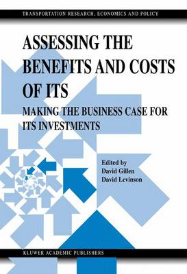 Assessing the Benefits and Costs of ITS: Making the Business Case for ITS Investments