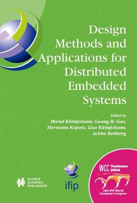 Design Methods and Applications for Distributed Embedded Systems: IFIP 18th World Computer Congress, TC10 Working Conference on Distributed and Parallel, Embedded Systems (DIPES 2004), 22-27 August, 2004 Toulouse, France