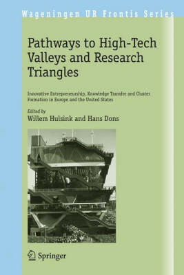 Pathways to High-Tech Valleys and Research Triangles: Innovative Entrepreneurship, Knowledge Transfer and Cluster Formation in Europe and the United States