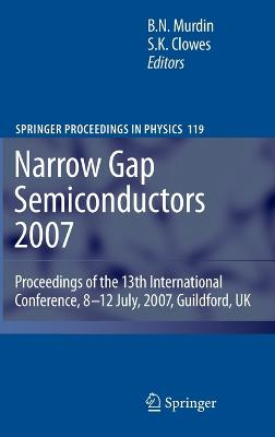 Narrow Gap Semiconductors: Proceedings of the 13th International Conference, 8-12 July, 2007, Guildford, UK: 2007