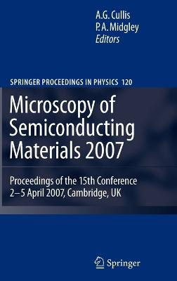 Microscopy of Semiconducting Materials 2007: Proceedings of the 15th Conference, 2-5 April 2007, Cambridge, UK