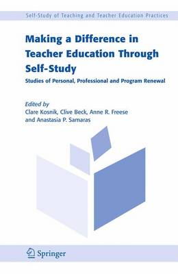 Making a Difference in Teacher Education Through Self-Study: Studies of Personal, Professional and Program Renewal