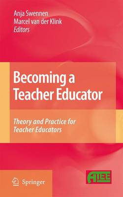 Becoming a Teacher Educator: Theory and Practice for Teacher Educators