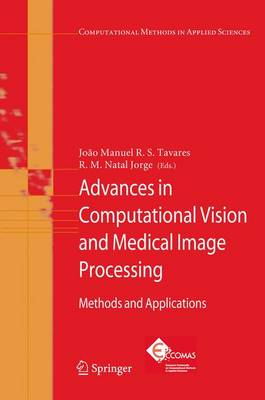 Advances in Computational Vision and Medical Image Processing: Methods and Applications